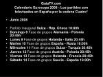 guiatv com calendario eurocopa 2008 los partidos son televisados en espa a por la cadena cuatro