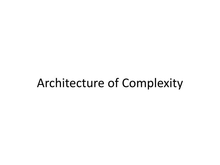 architecture of complexity n.