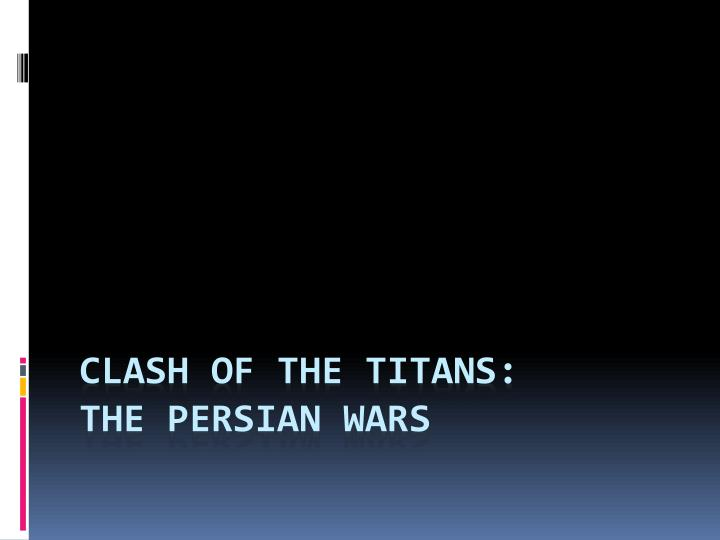 clash of the titans the persian wars n.