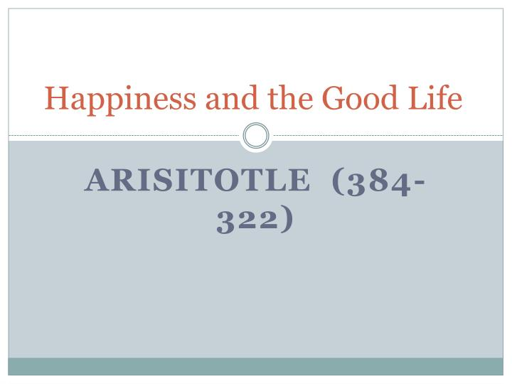 happiness and the good life n.