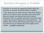 precision necessary vs probable