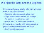 5 hire the best and the brightest