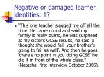 negative or damaged learner identities 1