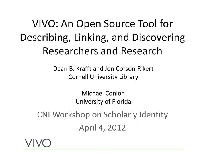 vivo an open source tool for describing linking and discovering researchers and research n.