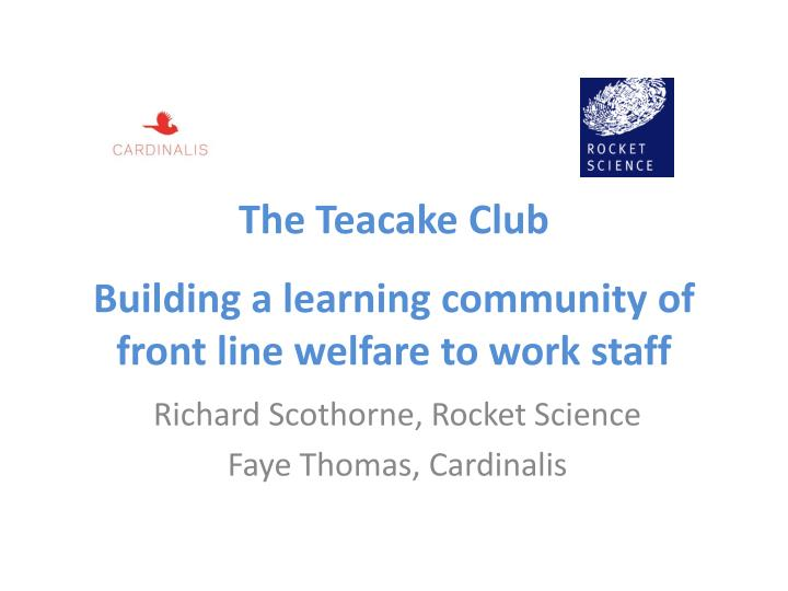 the teacake club building a learning community of front line welfare to work staff n.
