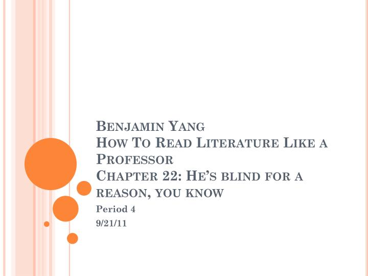 benjamin yang how to read literature like a professor chapter 22 he s blind for a reason you know n.