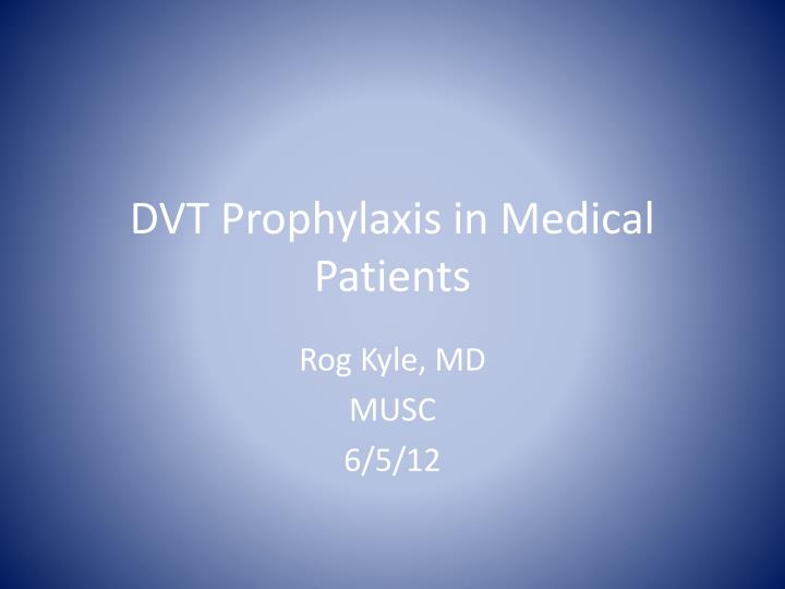 dvt prophylaxis in medical patients n.