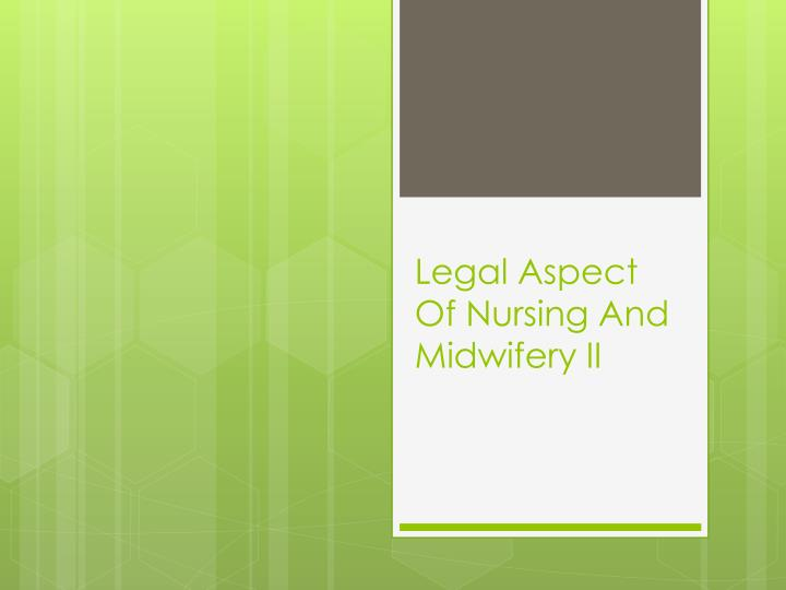 legal aspect of nursing and midwifery ii n.