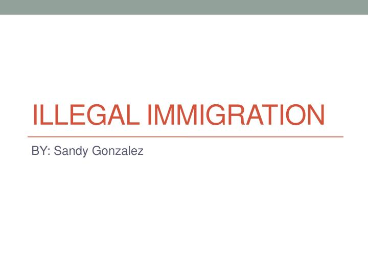 illegal immigration n.