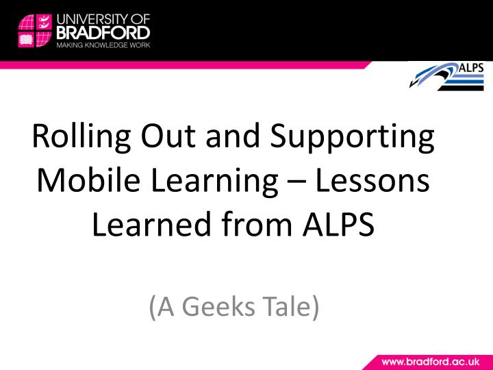 rolling out and supporting mobile learning lessons learned from alps n.
