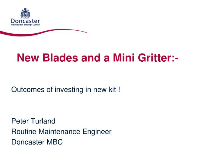 new blades and a mini gritter n.