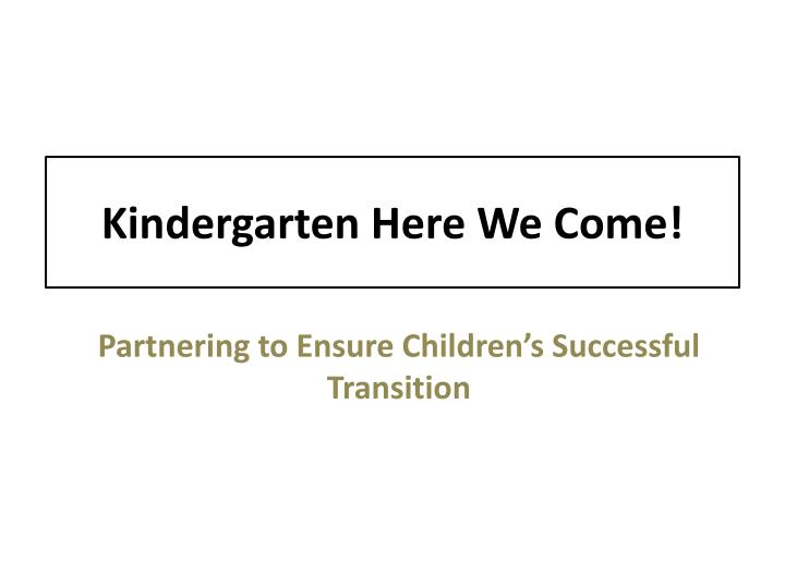 kindergarten here we come n.