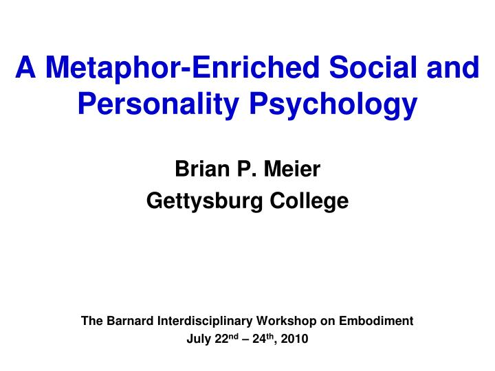 a metaphor enriched social and personality psychology n.