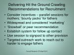 delivering hit the ground crawling recommendations for recruitment