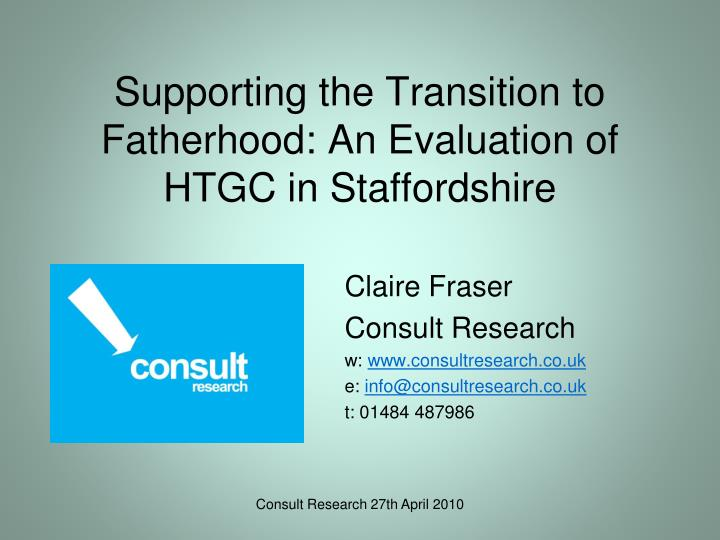 supporting the transition to fatherhood an evaluation of htgc in staffordshire n.