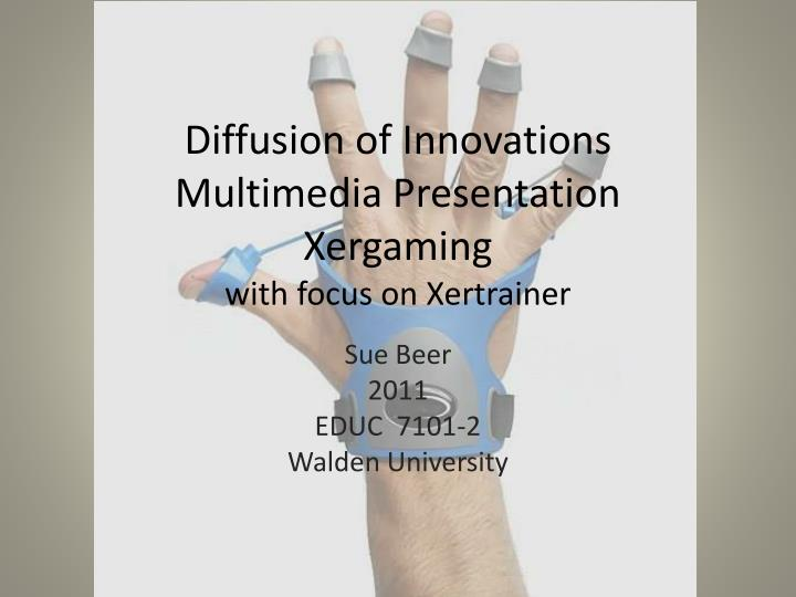 diffusion of innovations multimedia presentation xergaming with focus on xertrainer n.