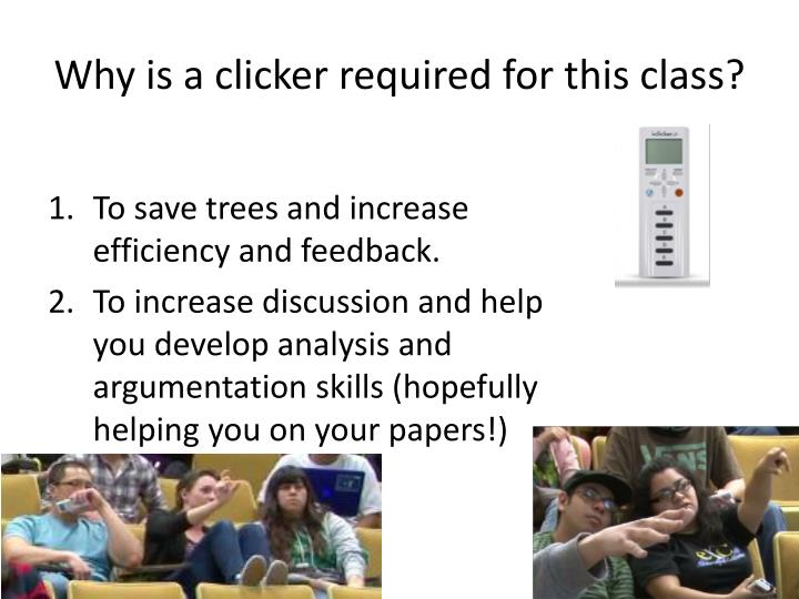 why is a clicker required for this class n.