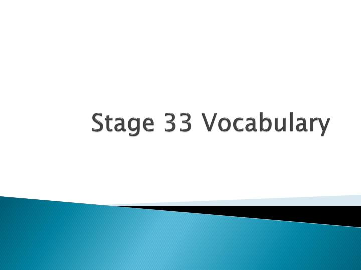 stage 33 vocabulary n.