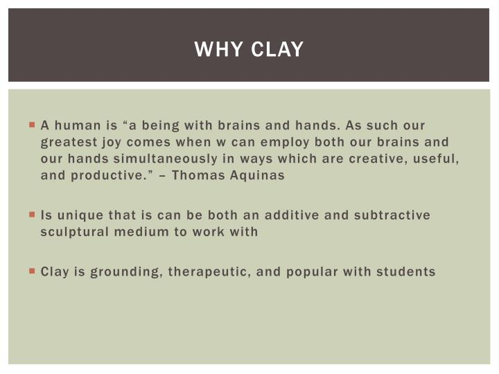 Why clay