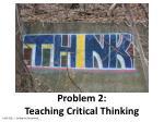 problem 2 teaching critical thinking