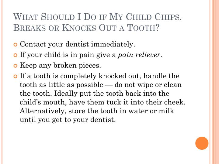 What Should I Do if My Child Chips, Breaks or Knocks Out a Tooth?