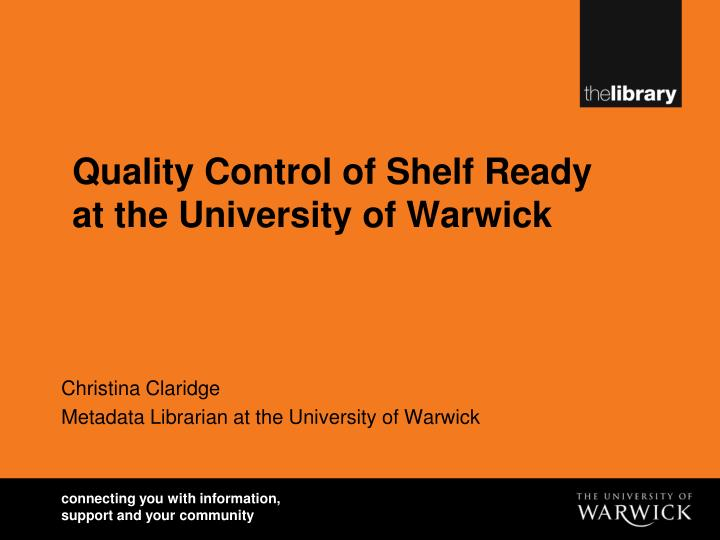 quality control of shelf ready at the university of warwick n.