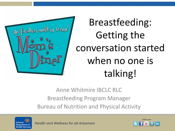 breastfeeding getting the conversation started when no one is talking n.