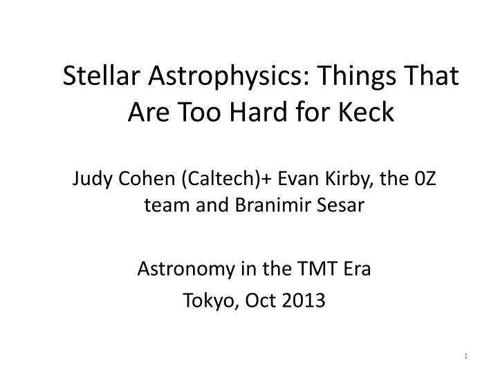stellar astrophysics things that are too hard for keck n.