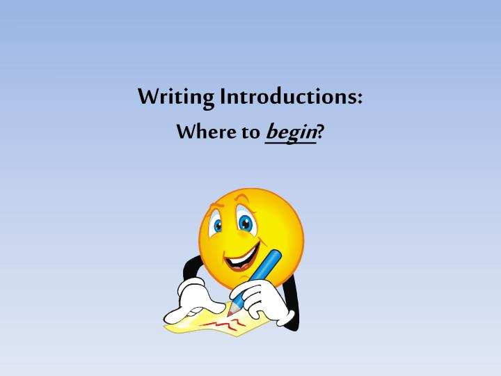 writing introductions where to begin n.
