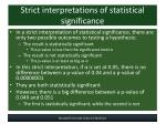 strict interpretations of statistical significance