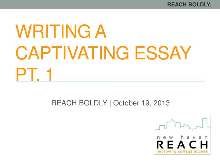 writing a captivating essay pt 1 n.