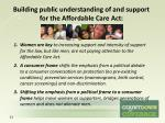 building public understanding of and support for the affordable care act