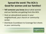 spread the word the aca is good for women and our families