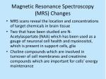 magnetic resonance spectroscopy mrs changes