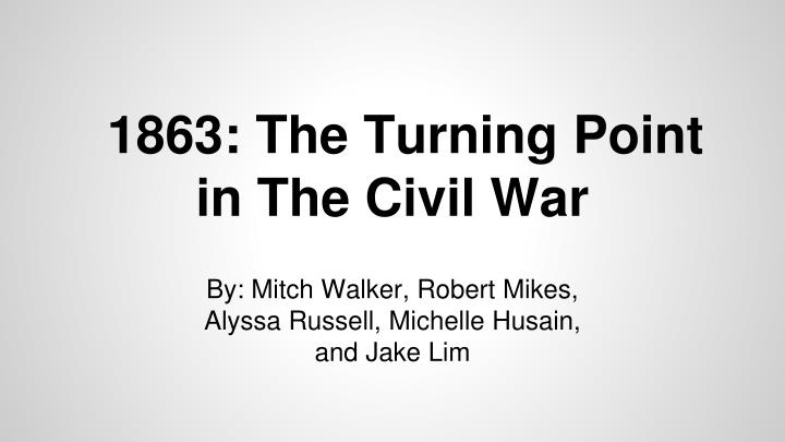 1863 the turning point in the civil war n.