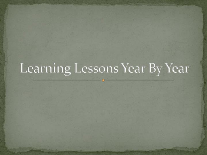 learning lessons year by year n.