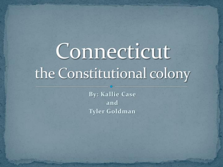 connecticut the constitutional colony n.