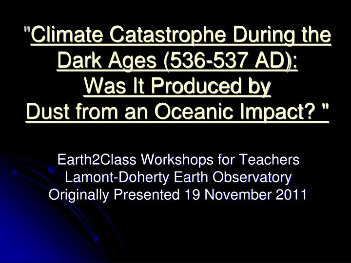 climate catastrophe during the dark ages 536 537 ad was it produced by dust from an oceanic impact n.