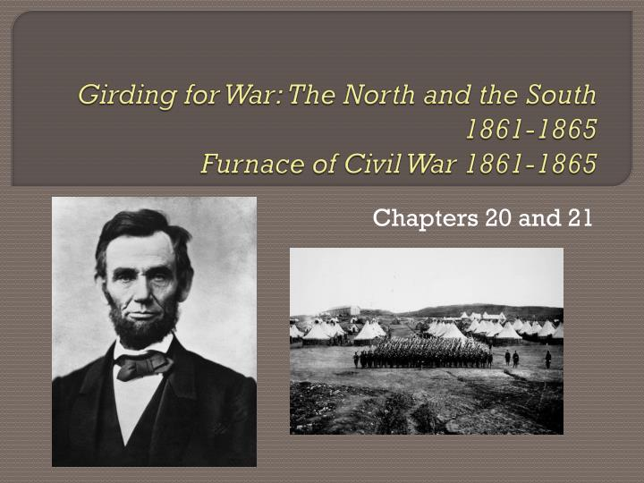 girding for war the north and the south 1861 1865 furnace of civil war 1861 1865 n.