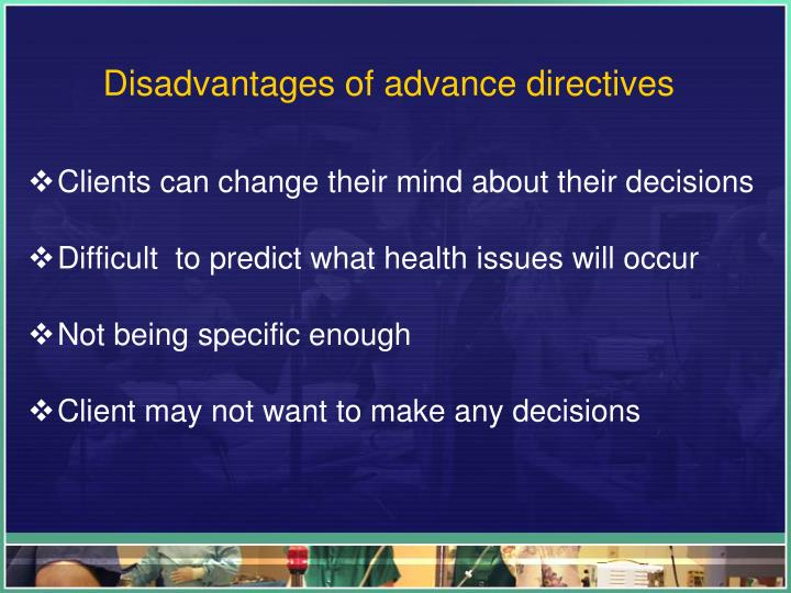 Disadvantages of advance directives