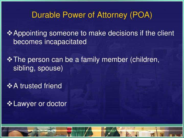 Durable Power of Attorney (POA)