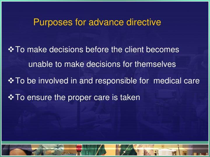 Purposes for advance directive