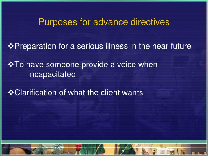 Purposes for advance directives