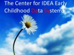 the center for idea early childhood da ta sy stems