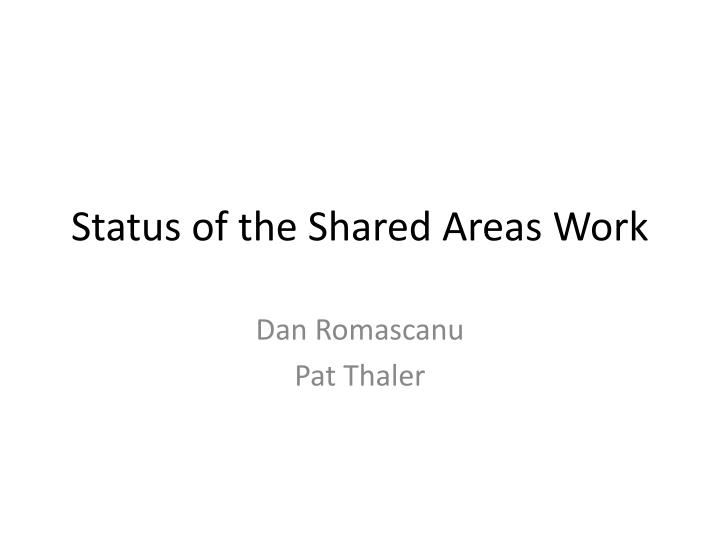 status of the shared areas work n.