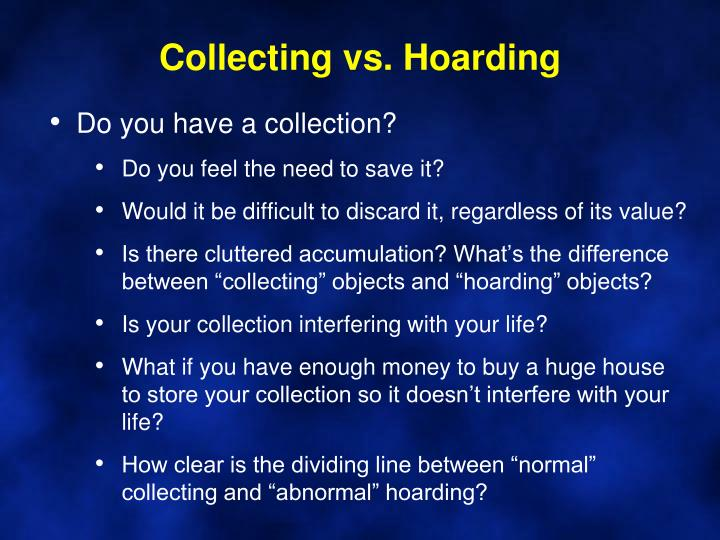 Collecting vs. Hoarding