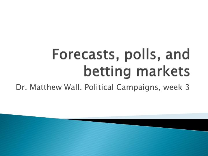 forecasts polls and betting markets n.