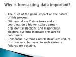 why is forecasting data important2