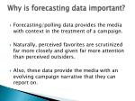 why is forecasting data important4
