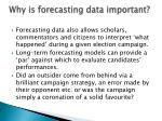 why is forecasting data important9